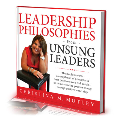 Leadership Philosophies From Unsung Leaders Book