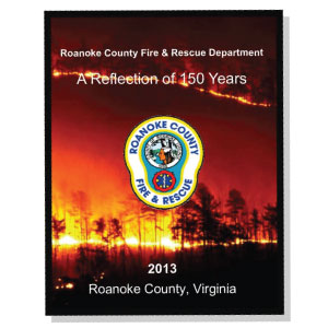 Roanoke Fire and Rescue: Reflections of 150 Year History